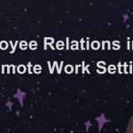 Employee Relations Remote Work